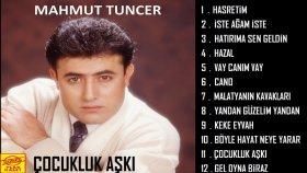 Mahmut Tuncer - Çocukluk Aşkı