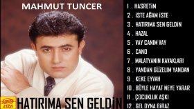 Mahmut Tuncer - Hatırıma Sen Geldin