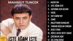 Mahmut Tuncer - İste Ağam İste