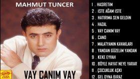Mahmut Tuncer - Vay Canım Vay