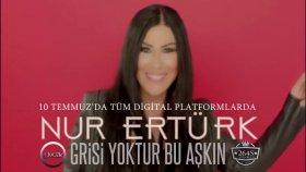 Nur Ertürk - Grisi Yoktur Bu Aşkın