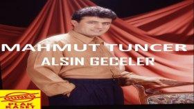 Mahmut Tuncer - Alsın Geceler
