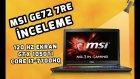Msı Ge72 7re İnceleme - 120 Hz Ekran, 1050ti İle Tam Bir Oyuncu Bilgisayarı