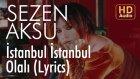 Sezen Aksu - İstanbul İstanbul Olalı (Lyrics | Şarkı Sözleri)