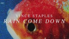 Vince Staples - Rain Come Down