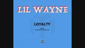 Lil Wayne - Loyalty