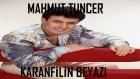 Mahmut Tuncer - Karanfilin Beyazı