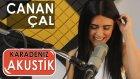 Canan Çal - Ağasar Dereleri (Karadeniz Akustik)
