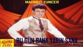 Mahmut Tuncer - Bu Gün Bana Yarın Sana