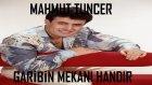 Mahmut Tuncer - Garibin Mekanı Handır