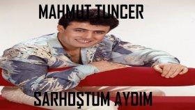 Mahmut Tuncer - Sarhoştum Aydım