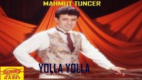 Mahmut Tuncer - Yolla Yolla