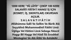 Duaların Kabulü İçin Ya Latif C.c ve Salavat-I Fatih ( Çok Güçlü .