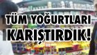 Marketteki Tüm Yoğurtları Karıştırdık - Tadı Nasıl Oldu?