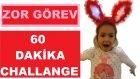 ZOR GÖREV , 60 DAKİKA CHALLANGE