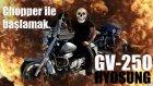Motosiklete Chopper / Cruser ile Başlamak - Hyosung Gv-250