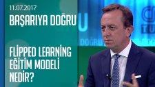 Üniversitelerde Uygulanan Flipped Learning Eğitim Modeli Nedir? - Başarıya Doğru 11.07.2017 Salı