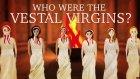 Vesta Bakireleri Kimdi Ve Ne İş Yaparlardı ?