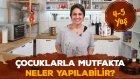 4 - 5 Yaş Çocuklarla Mutfakta Neler Yapılabilir?  | İki Anne Bir Mutfak