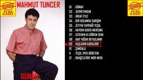 Mahmut Tuncer - Kaşların Karalıdır