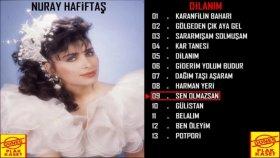 Nuray Hafiftaş - Sen Olmazsan