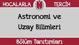 Bölüm Tanıtımları - Astronomi ve Uzay Bilimleri
