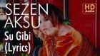 Sezen Aksu - Su Gibi (Lyrics | Şarkı Sözleri)