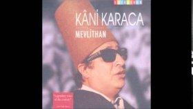 Kani Karaca - Rahman Suresi - Mevlithan