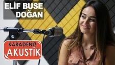 Elif Buse Doğan - Yandırdın Kalbimi (Karadeniz Akustik)