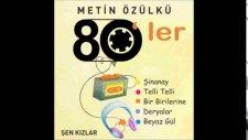 Metin Özülkü & Şen Kızlar -  İlle de Roman Olsun (Sosyete Tavernası 80'ler)