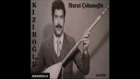 Murat Çobanoğlu - Kiziroğlu