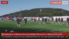 Beşiktaş'ın 4 Milyon Euro'ya Aldığı Mitrovic'e 1 Milyon Euro'luk Teklif Geldi