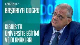 Kıbrıs'ta Üniversite Eğitimi ve Olanakları - Başarıya Doğru 17.07.2017 Pazartesi