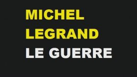 MICHEL LEGRAND - LE GUERRE