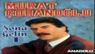 Murat Çobanoğlu - Git Güle Güle