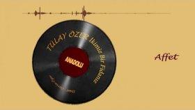 Tülay Özer - Affet