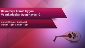 Bayramiçli Ahmet Uygun Ve Arkadaşları Oyun Havası-2