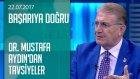 Dr. Mustafa Aydın'dan Adaylara Tavsiyeler - Başarıya Doğru 22.07.2017 Cumartesi