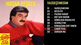 Hasan Keşkek - Canım Feda