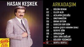 Hasan Keşkek - Dertli Dertli