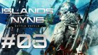 Islands Of Nyne #3 | Kaçak Dövüş