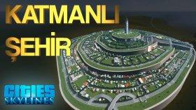 Cities: Skylines - Katmanlı Şehir | Imperial City | Minas Tirith (Let's Build)
