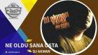DJ Akman -  Ne Oldu Sana Usta