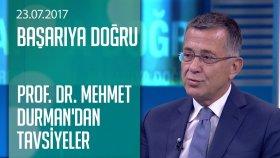 Prof. Dr. Mehmet Durman'dan adaylara tavsiyeler - Başarıya Doğru 23.07.2017 Pazar