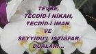 Tevbe, Tecdid-İ Nikah, Tecdid-İ İman Ve Seyyidü'l İstiğfar Duaları...