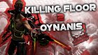 Zombi Modu Kapışma / Killing Floor 2 : Türkçe Multiplayer