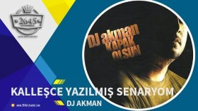 DJ Akman - Kalleşce Yazılmış Senaryom