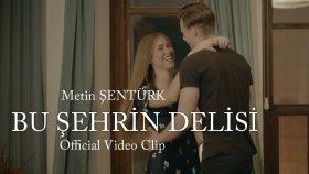 Metin Şentürk - Bu Sehrin Delisi
