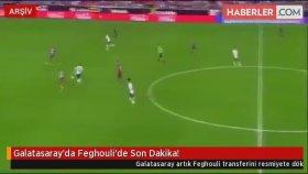 Galatasaray'da Feghouli'de Son Dakika!