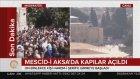 Mescid-i Aksa'da Kapılar Açıldı